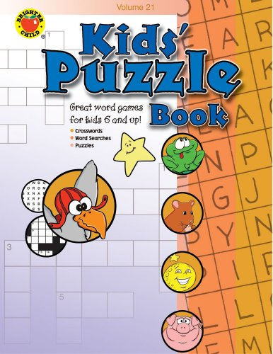 Kids' Puzzle Book: Great Word Games for Kids 6 and Up!: 21 (Brighter Child: Kid's Puzzle Books)