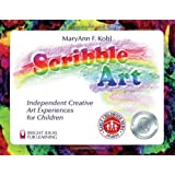 Scribble Art: Independent Creative Art Experiences for Children (Bright Ideas for Learning) ~ MaryAnn F. Kohl
