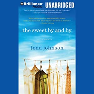 The Sweet By and By: A Novel | [Todd Johnson]