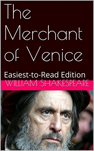 William Shakespeare - The Merchant of Venice: Easiest-to-Read Edition (English Edition)