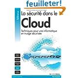 La Sécurité dans le Cloud: Techniques pour une informatique en nuage sécurisée