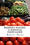 img - for Prepper's Pantry: A Survival Food Guide book / textbook / text book