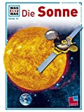 img - for Was ist was?, Bd.76, Die Sonne book / textbook / text book