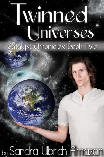 Twinned Universes (Catalyst Chronicles Book 2)