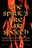 img - for The Spirit's Fire and Speech: Experiencing the Spirit of Prophecy and the Divine, Cosmic Drama of the End Time book / textbook / text book