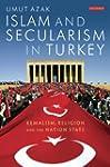 Islam and Secularism in Turkey: Kemal...