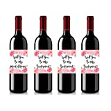 Set of 4 Wine Bottle Labels - Will You Be My Bridesmaid - Will You Be My Maid of Honor - Wine Labels Bridesmaid Gifts - Maid of Honor Gift