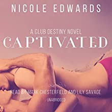 Captivated: Club Destiny, Book 4.5 (       UNABRIDGED) by Nicole Edwards Narrated by Mark Chesterfield, Lily Savage