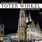 Toter Winkel. Ein Jeannette Dürer Krimi | Tessa Korber