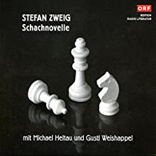 Schachnovelle Hörbuch von Stefan Zweig Gesprochen von: Michael Heltau, Gustl Weishappel