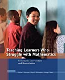 img - for Teaching Learners Who Struggle with Mathematics: Systematic Intervention and Remediation (2nd Edition) book / textbook / text book