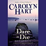 Dare to Die (       UNABRIDGED) by Carolyn Hart Narrated by Kate Reading