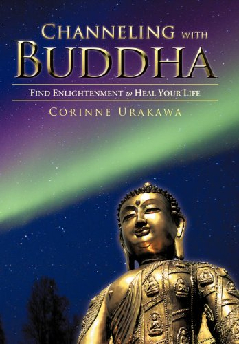 Channeling with Buddha: Find Enlightenment to Heal Your Life