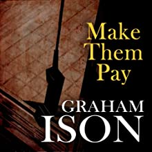 Make Them Pay: Brock and Poole Series (       UNABRIDGED) by Graham Ison Narrated by Damian Lynch