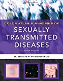 img - for Color Atlas & Synopsis of Sexually Transmitted Diseases, Third Edition (Handsfield, Color Atlas & Synopsis of Sexually Transmitted Diseases) 3rd by Handsfield, Hunter (2011) Paperback book / textbook / text book