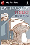 David Macaulay Toilet: How It Works (My Readers: Level 4)
