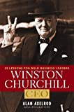 Winston Churchill, CEO: 25 Lessons for Bold Business Leaders (1402770995) by Axelrod, Alan