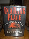 In A Dark Place: The Story of a True Haunting (0394589025) by Garton, Ray