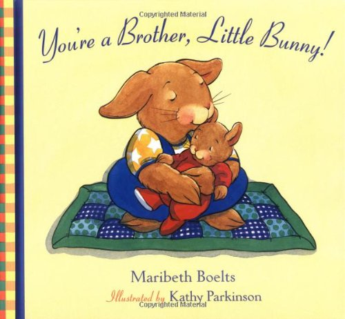 You're a Brother, Little Bunny! (Concept Books (Albert Whitman))