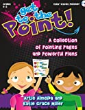 Get to the Point! a Collection of Pointing Pages and Powerful Plans