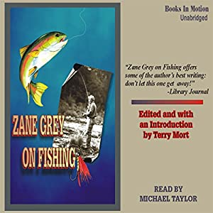 Zane Grey on Fishing Audiobook