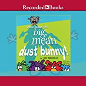 Here Comes the Big, Mean Dust Bunny | [Jan Thomas]