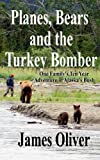 Planes, Bears and the Turkey Bomber