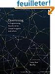 Processing - A Programming Handbook f...