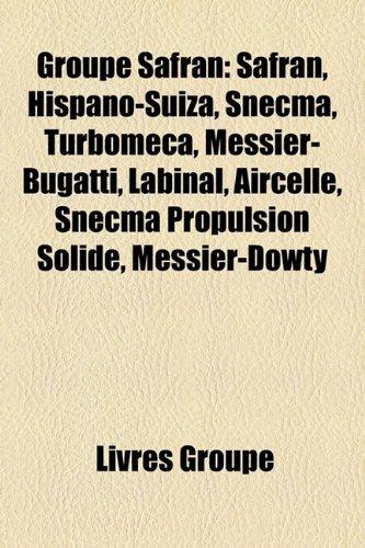 groupe-safran-safran-hispano-suiza-snecma-turbomeca-messier-bugatti-labinal-aircelle-snecma-propulsi