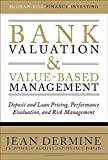 img - for Bank Valuation and Value-Based Management: Deposit and Loan Pricing, Performance Evaluation, and Risk Management (McGraw-Hill Finance & Investing) by Jean Dermine (2009-09-01) book / textbook / text book