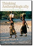 img - for Thinking Anthropologically: A Practical Guide for Students, 3rd Edition book / textbook / text book