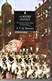 img - for A Deeper Silence: The Hidden Origins of the United Irish Movement by Anthony Terence Quincey Stewart (1993-03-01) book / textbook / text book