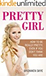 PRETTY GIRL: How To Be Really Pretty,...