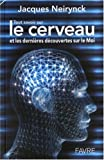 Tout savoir sur le cerveau et les dernires dcouvertes sur le Moi