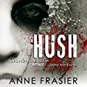 Hush (       UNABRIDGED) by Anne Frasier Narrated by Emily Beresford