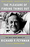 img - for The Pleasure of Finding Things Out: The Best Short Works of Richard P. Feynman (Helix Books) [Paperback] [2005] (Author) Richard P. Feynman, Jeffrey Robbins book / textbook / text book