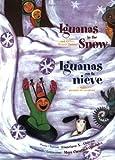 Iguanas in the Snow: And Other Winter Poems / Iguanas en la Nieve: Y Otros Poemas de Invierno (The Magical Cycle of the Seasons Series)