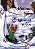 Iguanas in the Snow: And Other Winter Poems / Iguanas en la Nieve: Y Otros Poemas de Invierno (The Magical Cycle of the Seasons Series)