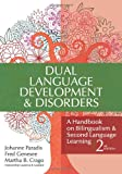 img - for Dual Language Development & Disorders: A Handbook on Bilingualism & Second Language Learning, Second Edition (Communication and Language Intervention Series) book / textbook / text book