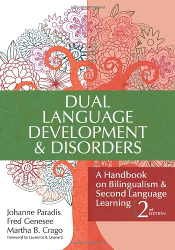 Dual Language Development and Disorders A Handbook on Bilingualism and Second Language Learning Second Edition Communication and Language Intervention Series