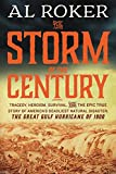 img - for The Storm of the Century: Tragedy, Heroism, Survival, and the Epic True Story of America's Deadliest Natural Disaster: The Great Gulf Hurricane of 1900 book / textbook / text book