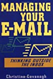 Christina Cavanagh Managing Your e-Mail: Thinking Outside the In-box (Business)