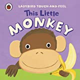 Lucy Lyes This Little Monkey: Ladybird Touch and Feel (Ladybird Touch & Feel)