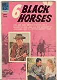 img - for Movie Cassics: Six Black Horses #12-750-301, 1963 Year, Abt. G/Good $8.00 book / textbook / text book