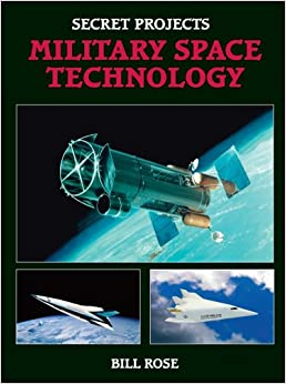 Secret Projects: Military Space Technology: Bill Rose ...