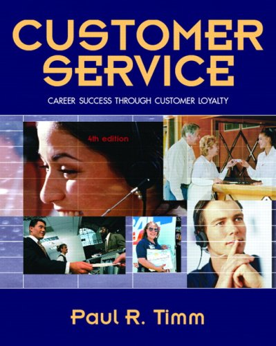 Customer Service: Career Success Through Customer Loyalty...