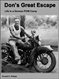 Don's Great Escape: Life in a German POW Camp (English Edition)