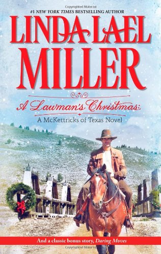 A Lawman's Christmas: A McKettricks of Texas Novel: A Lawman's Christmas\Daring Moves (Hqn)