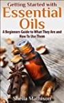 Getting Started with Essential Oils:...