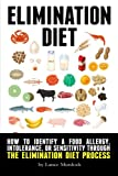 img - for Elimination Diet: How to Identify a Food Allergy, Intolerance, or Sensitivity through the Elimination Diet Process book / textbook / text book
